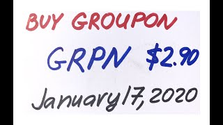 Buy Groupon stock GRPN at $2.90 on January 17, 2020.