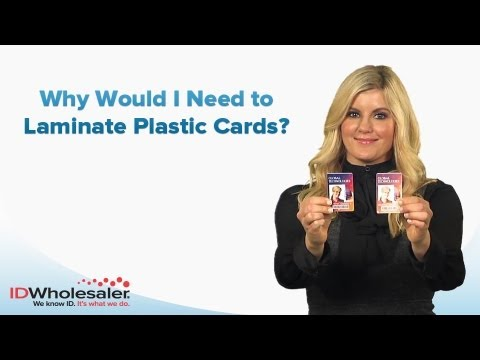 Why Laminate Plastic ID Cards?