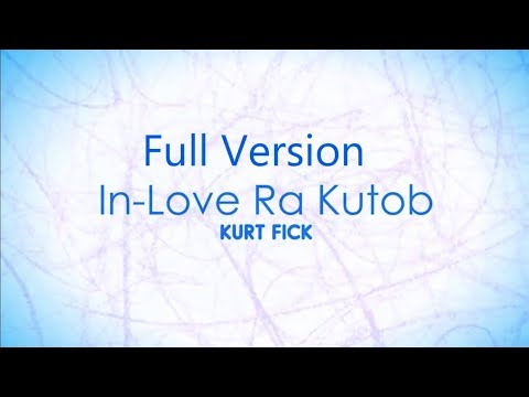 Kurt Fick - In Love Ra Kutob (Official Full Version)