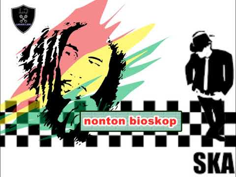 Lagu Ska Nonton Bioskop