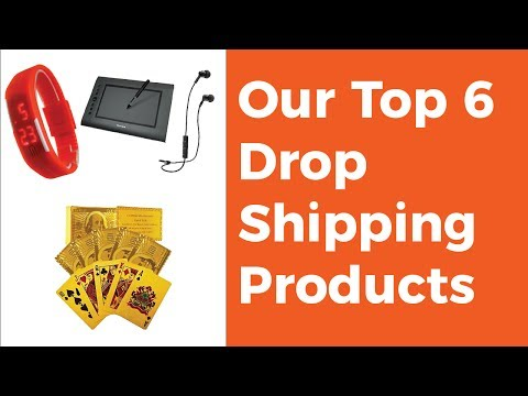 Top 6 Drop Shipping Products For Your Store