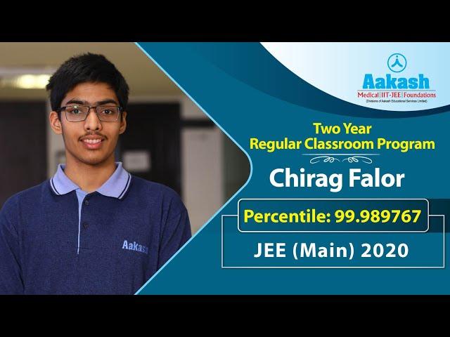 Chirag Falor | Scored 99.98 Percentile in JEE Main 2020 | Aakash Institute