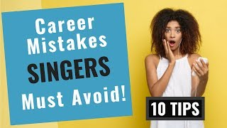 Music Career Advice for Singers  [10 Tips and Mistakes for Singers to Avoid]