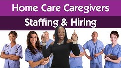 homecare caregivers - staffing & hiring