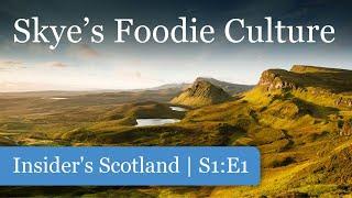 Insider's Scotland S1:E1 - Skye's Foodie Culture