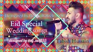 Choshi Banoor Milli - New Balochi Weddings songs 2021 - By Tabish Hussain - Dedicated Ateeq Baloch