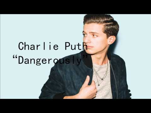 Charlie Puth - Dangerously (Lyrics)