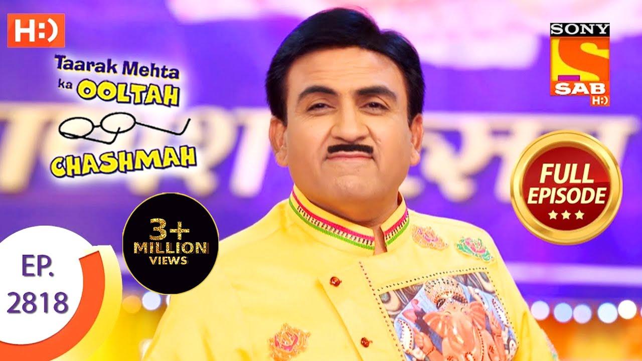 Taarak Mehta Ka Ooltah Chashmah Ep 2818 Full Episode 13th September 2019