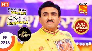 Taarak Mehta Ka Ooltah Chashmah - Ep 2818 - Full Episode - 13th September, 2019