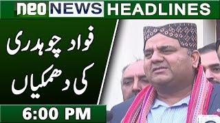 Fawad Ch Ki PPP Govt Ko Dhamki   Neo News Headlines   6:00 PM   15 January 2019