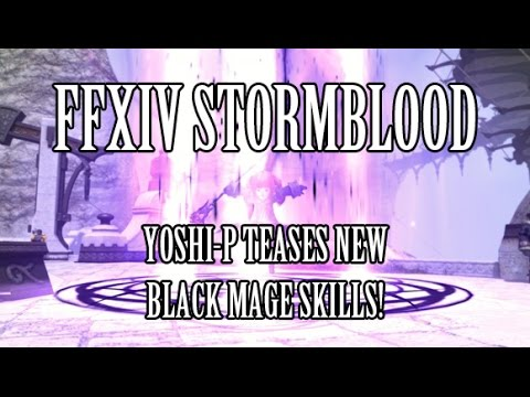"""FFXIV Stormblood: Yoshi-P """"Leaks"""" New BLM Abilities - Teleport to Ley Lines"""