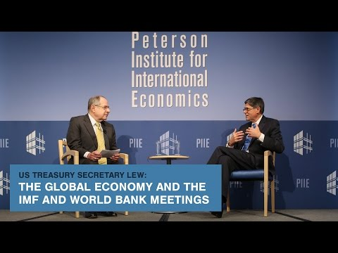 US Treasury Secretary Lew: The Global Economy and the IMF an