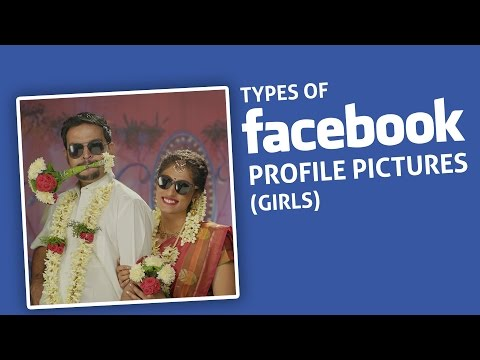 Types of Facebook Profile Pictures - Girls | Put Chutney