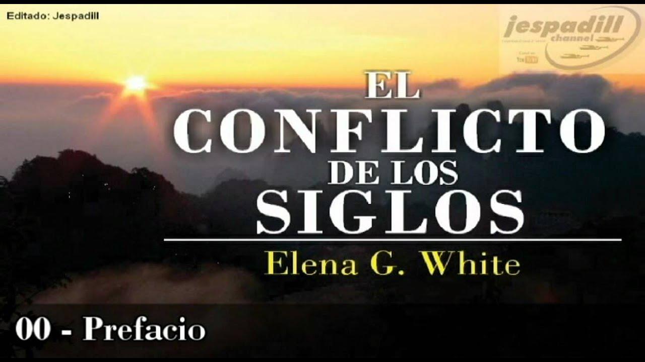 00 prefacio el conflicto de los siglos elena g white