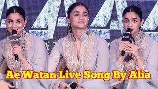 Alia Bhatt Singing Ae Watan Live | Arijit Singh | Raazi