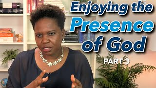 Enjoying the Presence of God Pt 3 by Pastor Chizzy James