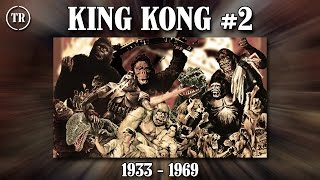 KING KONG (1933-1969) - Part 2/4 - Total Remake