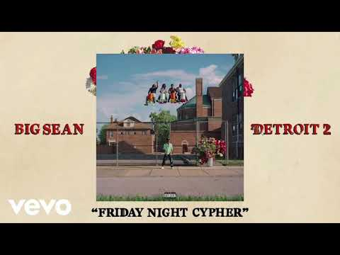 Big Sean - Friday Night Cypher Ft. Eminem ,Tee Grizzley, Kash Doll, Cash Kidd [audio] (Detroit 2)