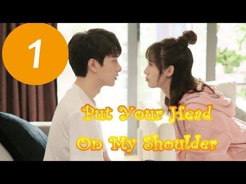 【ENG SUB】《 Put Your Head On My Shoulder》EP01——Starring: Xing Fei, Lin Yi, Tang Xiao Tian