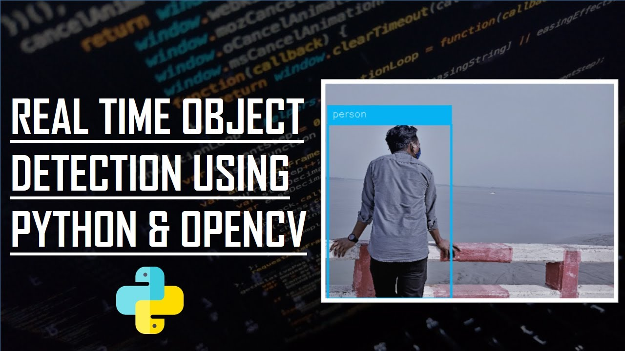 Deep Learning Project : Real Time Object Detection in Python & Opencv