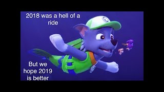 Paw patrol in 2018(the chainsmokers edition)for 2019,Happy new year!