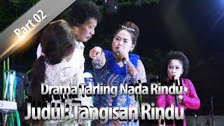 Mimbar Drama Tarling - Nada RIndu (Sri Avista) Judul: Tangisan RIndu Part 02