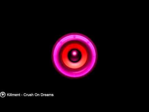 [Techno/Trance] Killment - Crush On Dreams