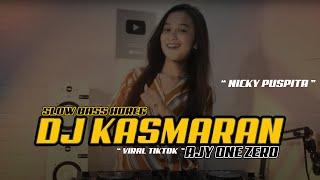 Download lagu DJ SLOW ~ KASMARAN   AJY ONE ZERO  RMX  - NICKY PUSPITA