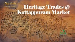 Kottappuram Market    The Erstwhile Trade Ceter of Kerala    Muziris Diaries with Kerala Tourism