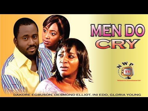 Men Do Cry     -  Nigerian Nollywood Movie