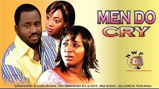 Men Do Cry     -  Nigerian Nollywood Movie