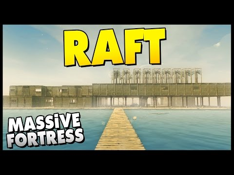 Raft - OCEAN FORTRESS! Building A Massive Sea Mansion - Let's Play Raft Gameplay Sandbox Survival