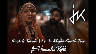 Kuch Is Tarah - Leja Mujhe Saath Tere| Himanshu Kohli | Cover | Atif Aslam | Armaan Malik  |