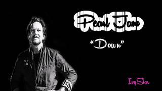 Pearl Jam - Down (lyrics)