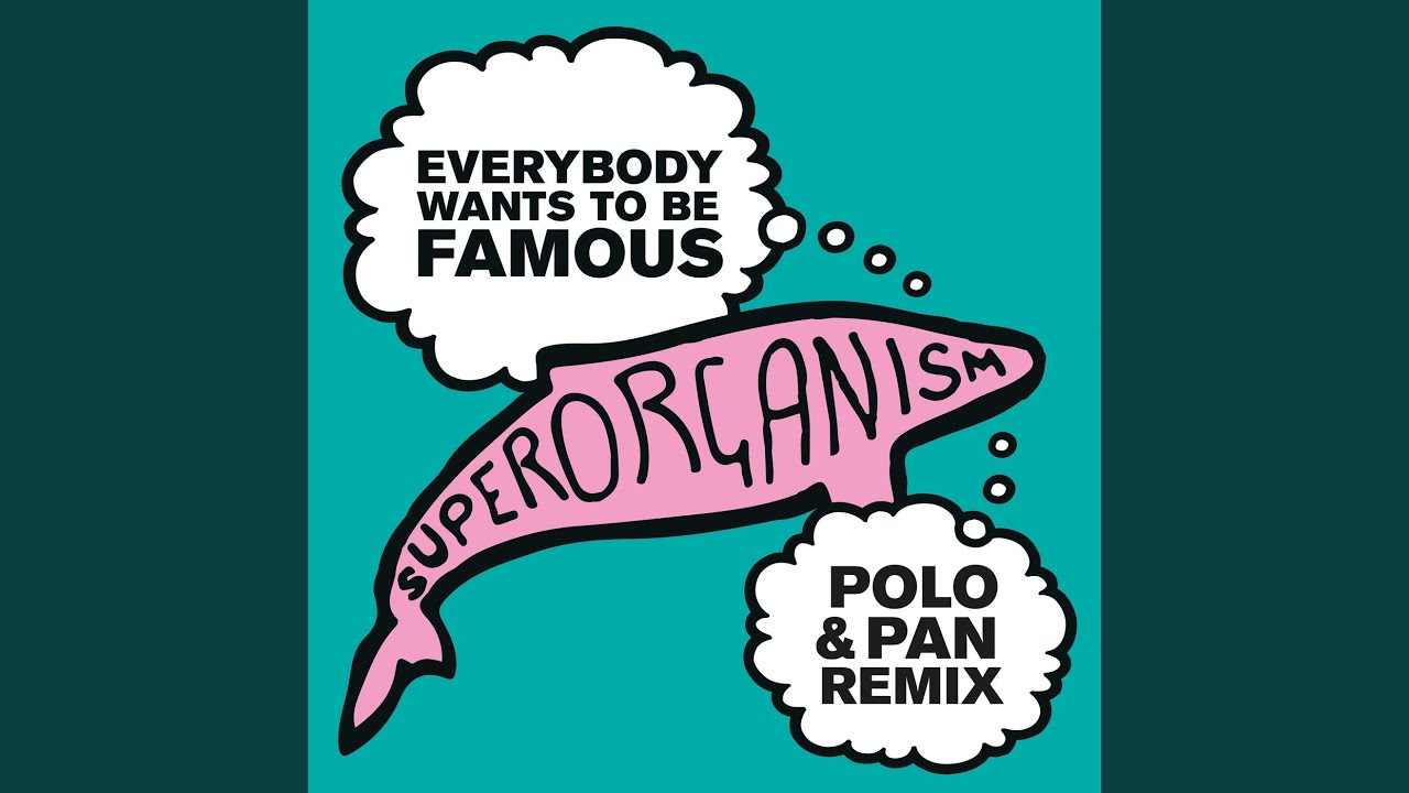 Everybody Wants To Be Famous (Polo & Pan Remix)