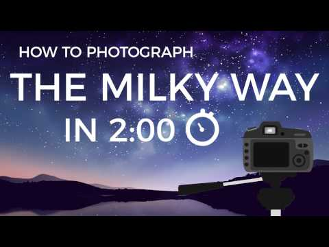 How to Photograph the Milky Way in 2 Minutes