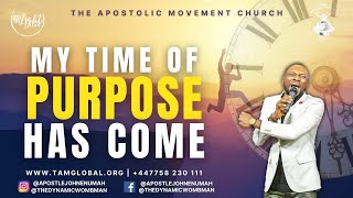 MY TIME OF PURPOSE HAS COME / THANKSGIVING ANGELIC VISITATION SUNDAY SERVICE / /APOSTLE JOHN  ENUMAH
