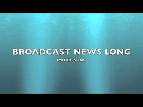 Broadcast News Long | iMovie Song-Music