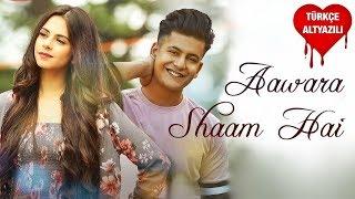 Aawara Shaam Hai - Türkçe Altyazılı