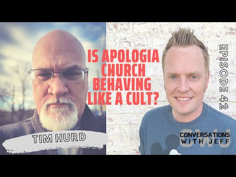 Tim Hurd | Is Apologia Church Behaving Like a Cult? | Conversations with Jeff #42