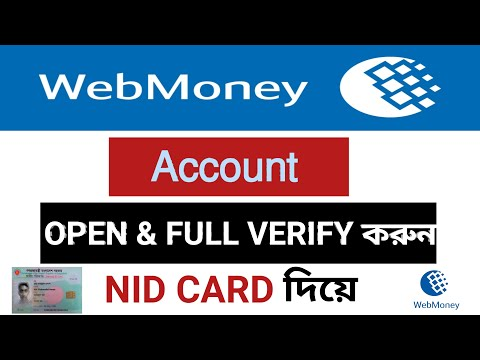 How To Creat \u0026 Full Verify Webmoney Account With NID Card | In 2020 *Exclusive*