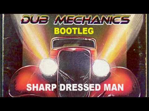 Dub Mechanics - Sharp Dressed Man (Every Girls Crazy Bootleg Remix)