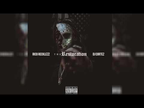 Rico Recklezz - Boyz N Da Hood #ThaRestoration