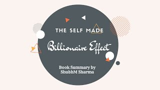 The Self Made Billionaire Effect Summary by ShubhM Sharma(In Hindi)