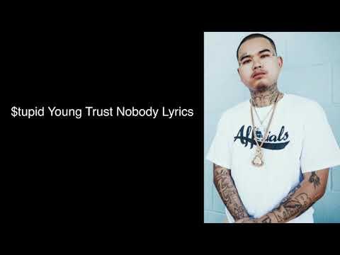 $tupid Young Trust Nobody Lyrics