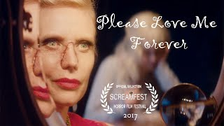 Please Love Me Forever | Short Horror Film | Presented by Screamfest