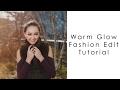 Warm Glow Editing-  Fashion Photography Editing Tutorial