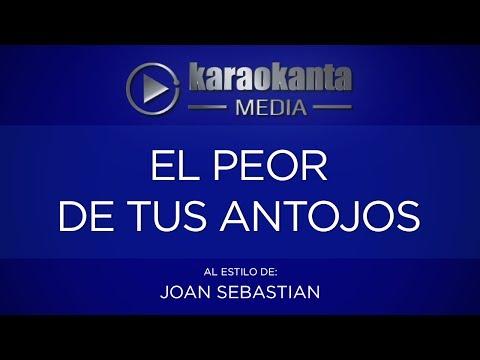 karaokanta---joan-sebastian---el-peor-de-tus-antojos