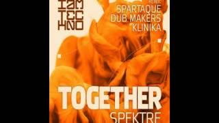 Spektre -- Together (Dub Makers Remix)