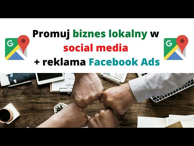 Promuj biznes lokalny w social media + reklama Facebook Ads 💰💰💰